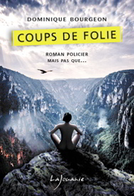 coups de folie dominique bourgeon editions lajouanie